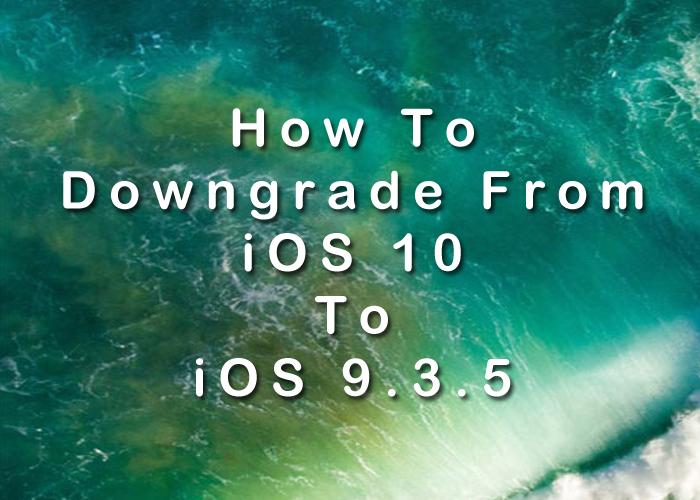 Downgrade Ios 10 Androidfunz